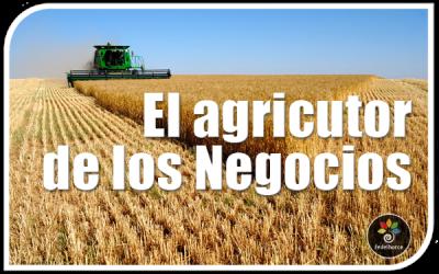 El agricultor de los negocios: cómo obtener grandes rendimientos